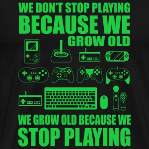 Gamer - We grow old because we stop playing - Men's Premium T-Shirt