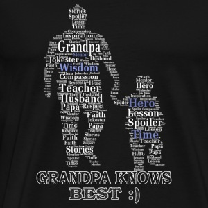 Grandpa knows best - Wisdom, compassion - Men's Premium T-Shirt