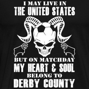 Live in the US - My heart & soul in Derby County - Men's Premium T-Shirt