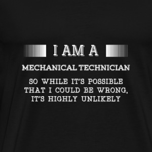 Mechanical technician - That I could be wrong - Men's Premium T-Shirt