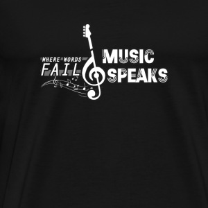 Music - Where words fail music speaks t-shirt - Men's Premium T-Shirt