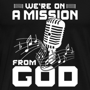 Music - We're on a mission from God - Men's Premium T-Shirt