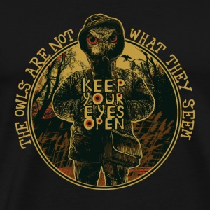 Owls - Not what they seen, keep your eyes open - Men's Premium T-Shirt