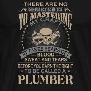 Plumber - It takes years of blood sweat tears - Men's Premium T-Shirt