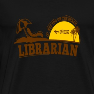 Retired librarian - See you on the beach - Men's Premium T-Shirt