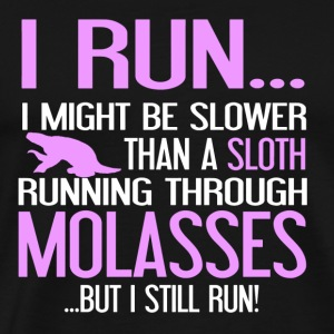 Run - Slower than a sloth running through molass - Men's Premium T-Shirt