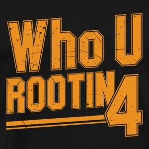 Root T - shirt - Who you rooting for? - Men's Premium T-Shirt
