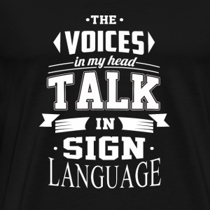 Sign language - The voices in my head talk in - Men's Premium T-Shirt