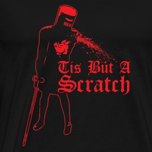 Tis But A Scratch - Men's Premium T-Shirt