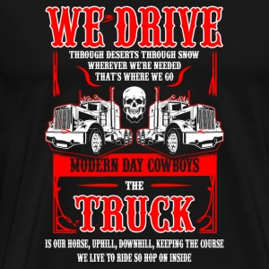 Truck - We live to ride so hop on inside - Men's Premium T-Shirt