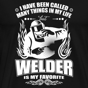 Welder - I have been called many things in my li - Men's Premium T-Shirt
