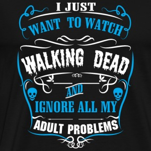 Tv Show Walking dead I just want to watch wal - Men's Premium T-Shirt