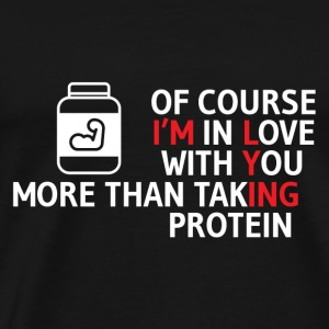 Protein - I love my protein more than you - Men's Premium T-Shirt