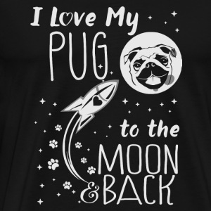 Pug - I love my pug to the moon & back t-shirt - Men's Premium T-Shirt