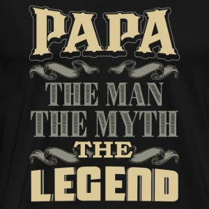 Papa - The man the myth the legend - Men's Premium T-Shirt