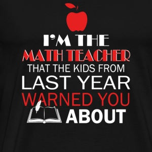 Math teacher - The math teacher everyone warned - Men's Premium T-Shirt