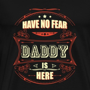 Daddy - Have no fear daddy is here t-shirt - Men's Premium T-Shirt