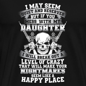 Daughter - I will break out a level of crazy - Men's Premium T-Shirt