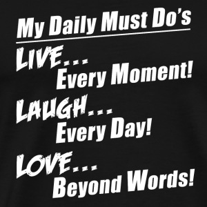 Daily must do - Live laugh and love t-shirt - Men's Premium T-Shirt