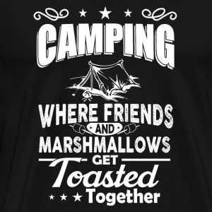 Camping - Where friends & marshmallows get toast - Men's Premium T-Shirt