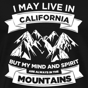 California - My mind & spirit are in the mountai - Men's Premium T-Shirt