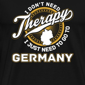 Germany - I just need to go to germany - Men's Premium T-Shirt