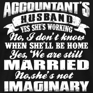 Accountant - Accountant's husband is working - Men's Premium T-Shirt