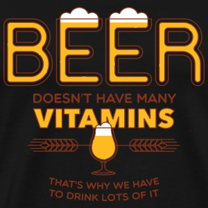 Beer - Reason why we have to drink lots of beer - Men's Premium T-Shirt