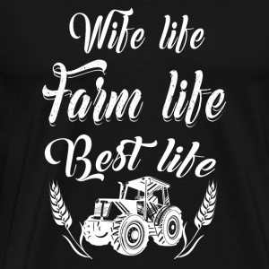 Farmer - wife life farm life best life - farmer - Men's Premium T-Shirt