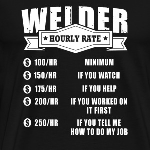 Welder - welder hourly rate - welder lover - Men's Premium T-Shirt
