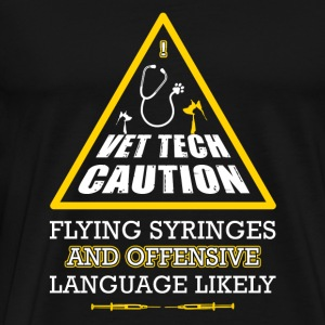 Vet tech - vettech caution flying syringes & off - Men's Premium T-Shirt