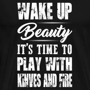 Chef - wake up beauty it's time to Play with kin - Men's Premium T-Shirt
