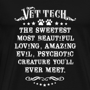 Vet tech - vet tech the sweetest most beautiful - Men's Premium T-Shirt
