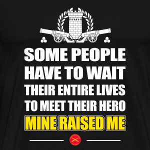 Field Artillery - some people have to wait their - Men's Premium T-Shirt