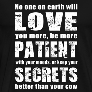 Cow - no one on earth will keep your secrets bet - Men's Premium T-Shirt
