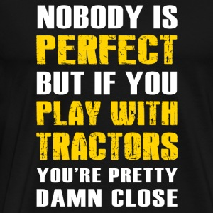 Famer - nobody perfect + play with tractor you'r - Men's Premium T-Shirt