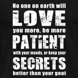 Goat - no one on earth will keep your secrets be - Men's Premium T-Shirt