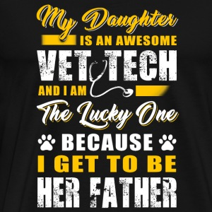Vet tech father - my daughter is an awesome vet - Men's Premium T-Shirt