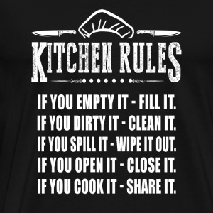 Kitchen rules - kitchen rules if you empty it fi - Men's Premium T-Shirt