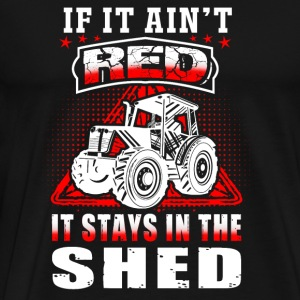 Trucker - if it ain't red it stays in the shed - Men's Premium T-Shirt
