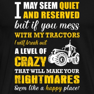 Tractor - if you mess with my tractors i will br - Men's Premium T-Shirt