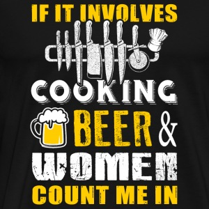 Cooking - if it involves cooking beer women coun - Men's Premium T-Shirt