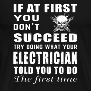 Electrician - if at first you don't succeed elec - Men's Premium T-Shirt