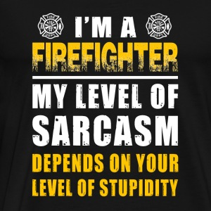 Firefighter - i'm a firefighter my level of sarc - Men's Premium T-Shirt