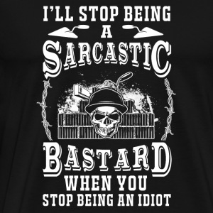 Bricklayer - i'll stop being a sarcastic bastard - Men's Premium T-Shirt