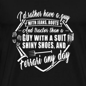 Farmer - i'd rather have a guy with jeans, boot - Men's Premium T-Shirt