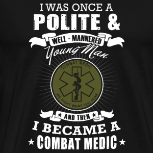 Combat medic man - i was once a polite young man - Men's Premium T-Shirt