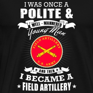Field artillery man - i was once a polite young - Men's Premium T-Shirt