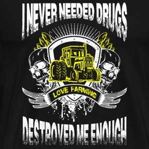Farming - i never needed drugs love farming dest - Men's Premium T-Shirt