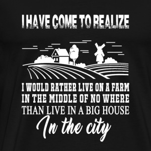 Farm - i have come to realize i'd rather live on - Men's Premium T-Shirt